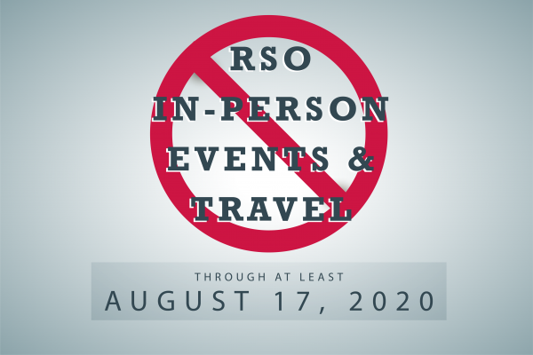 No Events or Travel for RSOs until at least Aug. 17